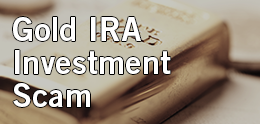 Gold IRA Investment Scam
